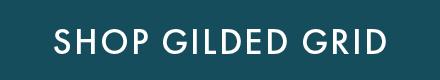 Shop Gilded Grid