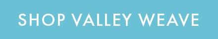 Shop Valley Weave